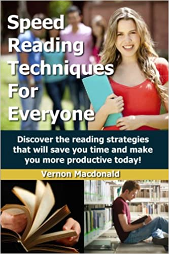 Speed Reading: Techniques For Everyone! Discover the reading