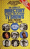The Complete Directory to Prime Time Network TV Shows  1946 - Present: (Fourth Edition) (Complete Directory to Prime Time Network and Cable TV Shows)