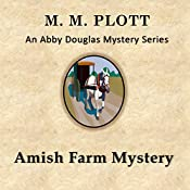 The Amish Farm Mystery: Abby Douglas Mystery Series Book 4 | M. M. Plott