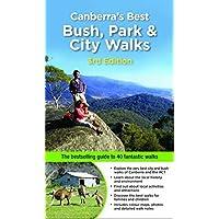 Canberra's Best Bush, Park & City Walks 3/e: The bestselling guide to 40 fantastic walks