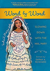 Word by Word: Slowing Down with the Hail Mary