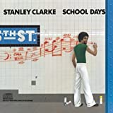 School Days by Stanley Clarke (2008-02-01)