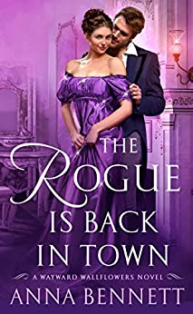 The Rogue Is Back in Town: A Wayward Wallflowers Novel (The Wayward Wallflowers) by [Bennett, Anna]