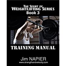 The Sport of Weightlifting Series: Book 3: Training Manual