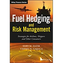 Fuel Hedging and Risk Management: Strategies for Airlines, Shippers and Other Consumers