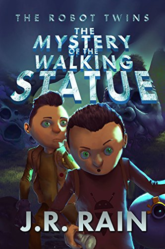 The Mystery of the Walking Statue (The Robot Twins Book 1)