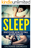 SLEEP: Discover how to fall asleep easier. Tips and simple strategies that can help you beat insomnia for good. (Overcome Insomnia, Increase Energy, Better Sleep, Sleeping Disorder)