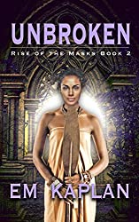 Unbroken (Rise of the Masks Book 2)