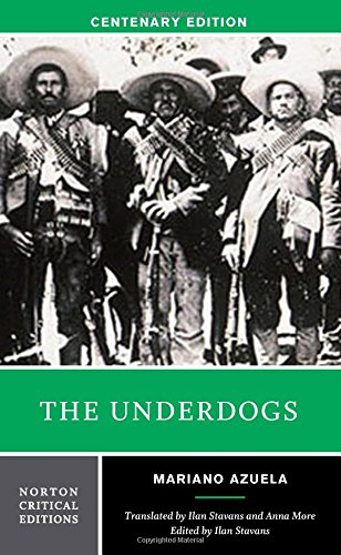 The Underdogs (First Edition)  (Norton Critical Editions)