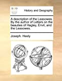 A Description of the Leasowes by the Author of Letters on the Beauties of Hagley, Envil, and the Leasowes, Joseph Heely, 1140687735
