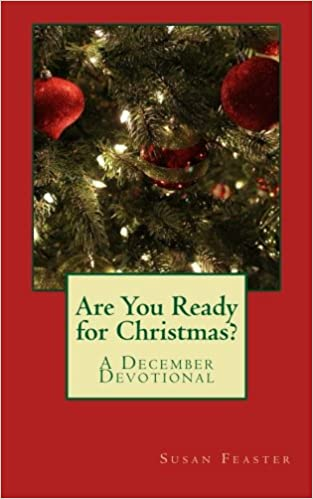 Are You Ready for Christmas?: A December Devotional: Susan Feaster ...