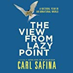 The View From Lazy Point | Carl Safina