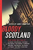 Bloody Scotland: New Fiction from Scotland's Best Crime Writers