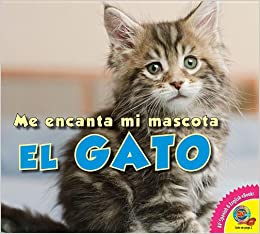 El gato / The Cat (Me encanta mi mascota) (Spanish Edition): Aaron Carr: 9781619131811: Amazon.com: Books