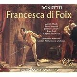 Donizetti: Francesca di Foix [Gesamtaufnahme / Weltersteinspielung]