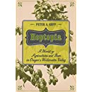 Hoptopia: A World of Agriculture and Beer in Oregon's Willamette Valley (California Studies in Food and Culture)