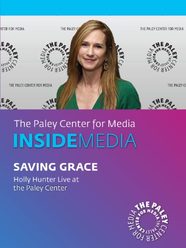 (Saving Grace: Holly Hunter Live at the Paley Center)