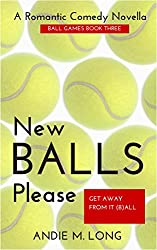 New Balls Please: Ball Games Book Three