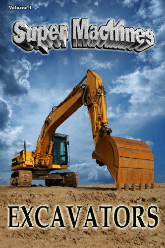 Excavators (Super Machines Book 1) Design Excavator