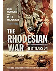 The Rhodesian War: Fifty Years On [From UDI]