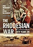 The Rhodesian War: Fifty Years On [From