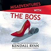 Misadventures with the Boss: The Misadventures series, Book 12   Kendall Ryan