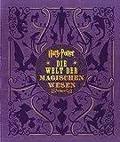 Harry Potter: Die Welt der magischen Wesen: Die Welt der magischen Wesen (Kreaturen und Pflanzen der Harry-Potter-Filme)