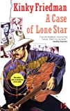 Front cover for the book A Case of Lone Star by Kinky Friedman