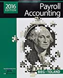 Payroll Accounting 2016 (with CengageNOW™v2, 1 term Printed Access Card), Loose-Leaf Version