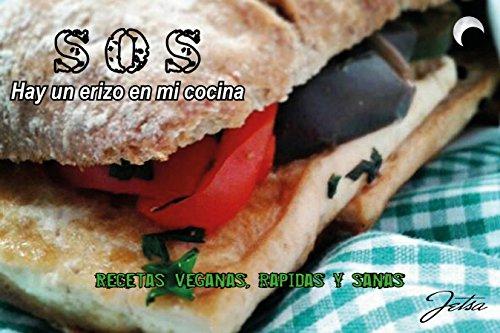 Amazoncom Sos Hay Un Erizo En Mi Cocina Recetas Veganas