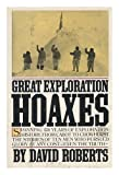 Great Exploration Hoaxes, David Roberts, 0871563258