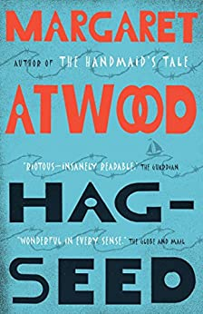 Hag-Seed: The Tempest Retold (Hogarth Shakespeare) by [Atwood, Margaret]