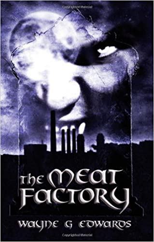 The Meat Factory by Edwards, Wayne G. (2005)