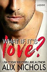 What If It's Love?: A Second Chance Romance (La Bohème Book 2)