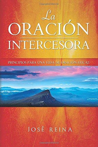 Libro : La Oracion Intercesora: Principios Para Una Vida ...