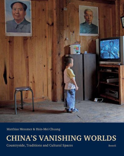 China's Vanishing Worlds - Countryside, Traditions and Cultural Spaces