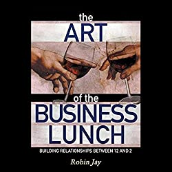The Art of the Business Lunch