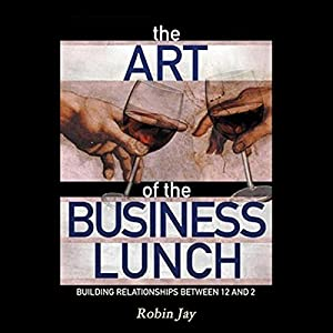 The Art of the Business Lunch Audiobook