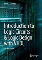 Introduction to Logic Circuits & Logic Design with VHDL, 2nd Edition Front Cover