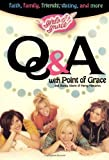 Girls of Grace Q and A, Nancy Alcorn and Point of Grace Staff, 1582294631