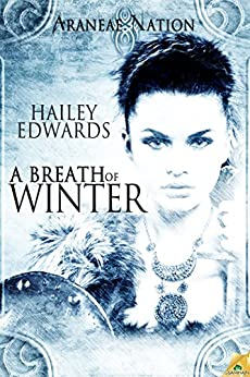 A Breath of Winter (Araneae Nation) Book Four by [Edwards, Hailey]