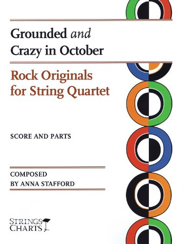 Grounded and Crazy in October: Rock Originals for String Quartet Sheet Music (String Letter Publishing) (Strings)