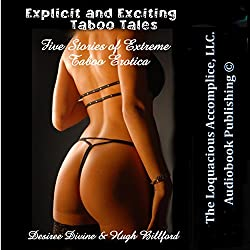 Explicit and Exciting Taboo Tales: Five Stories of Extreme Taboo Erotica