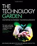 The Technology Garden, Jon Collins and Neil Ward-Dutton, 0470059699
