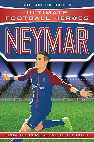 Neymar: From the Playground to the Pitch (Heroes)