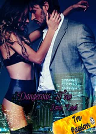 Dangerous Trio (Part One) - Kindle edition by Jana Leigh