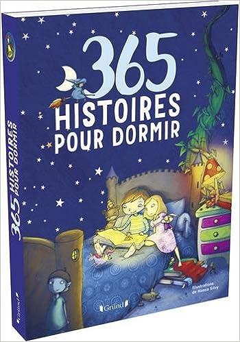 365 Histoires Pour Dormir Une Histoire Pour Chaque Soir