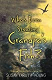 Who's Been Stealing Grandpa's Fish?: A Max and Charles Nature Adventure