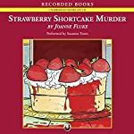 Strawberry Shortcake Murder | Joanne Fluke