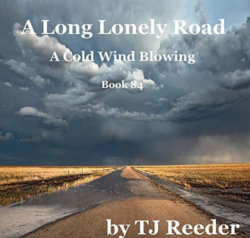 A Long Lonely Road, A Cold Wind Blowing, book 84 by [Reeder, TJ ]